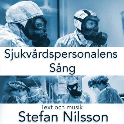 Stefan Nilsson - Sjukvårdspersonalens Sång