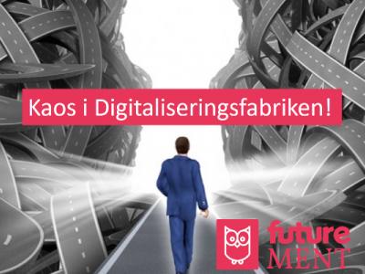 Tre enkla saker som förbereder dig och ditt företag i digitaliseringens kaos